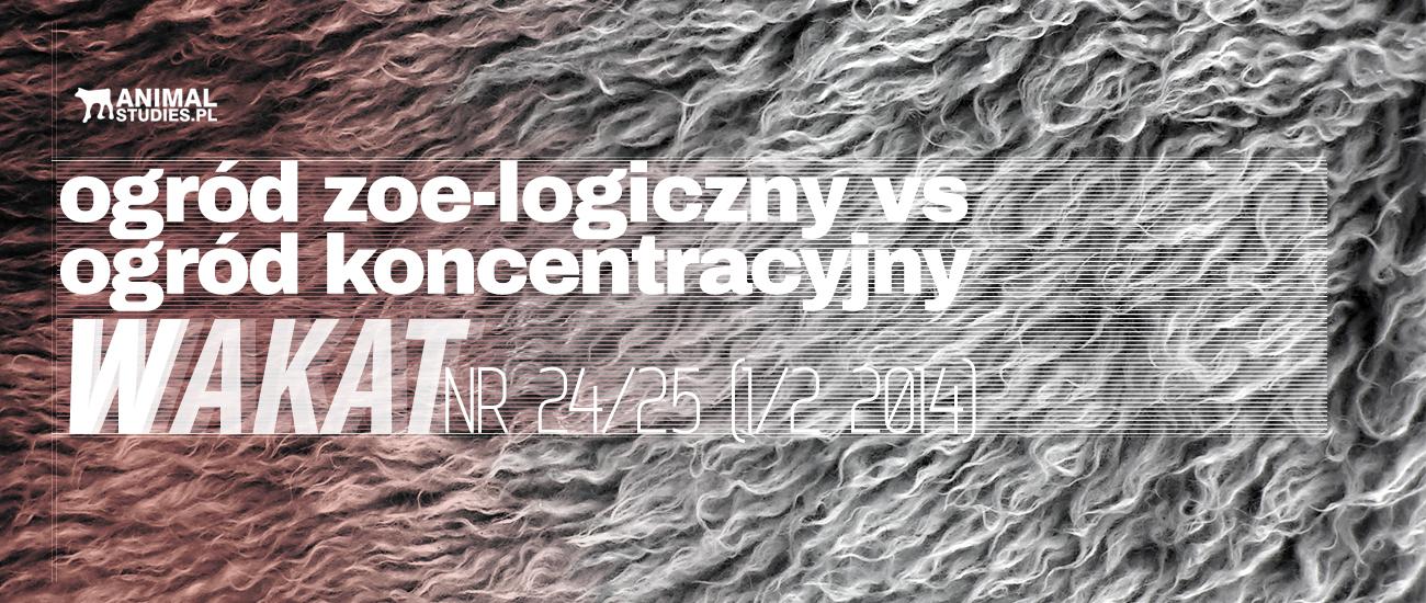 ogród zoe-logiczny, ogród koncentracyjny | Wakat | Animalstudies.pl