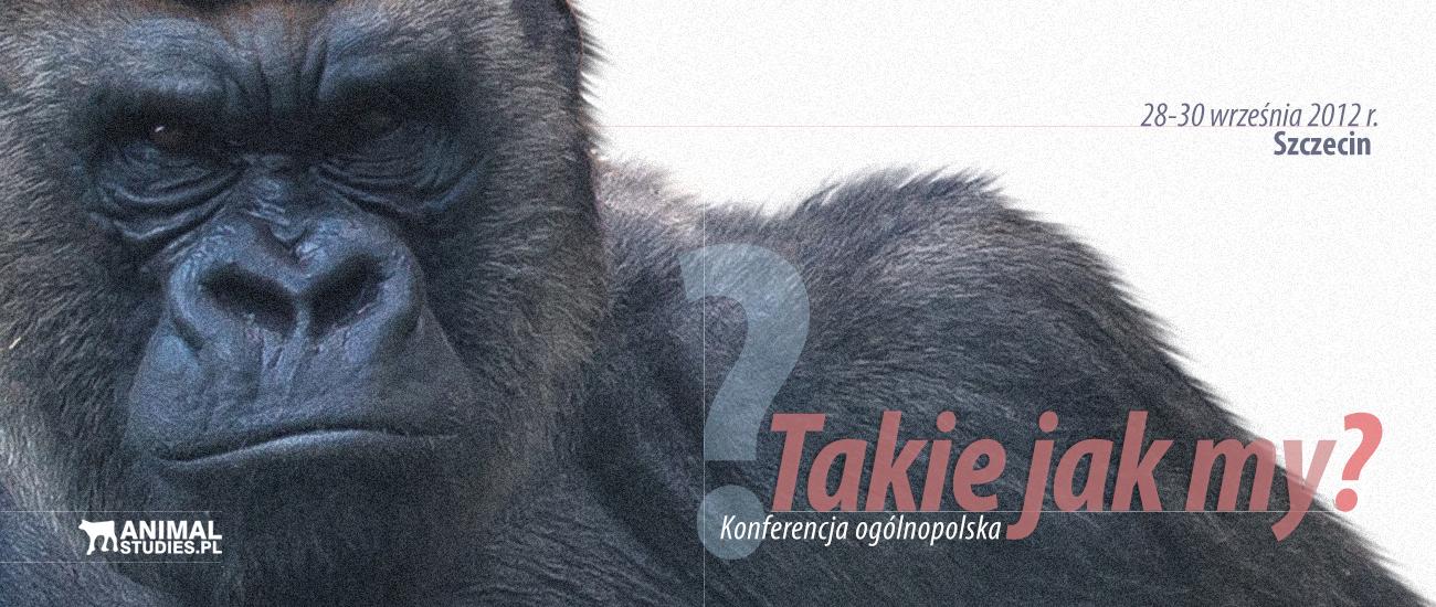 Takie jak my? - ogólnopolska konferencja (28-30.09-2012 r.) - AnimalStudies.pl