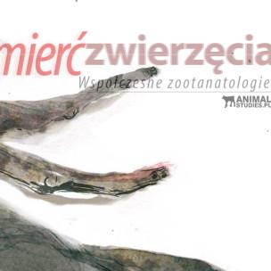 Śmierć zwierzęcia: współczesne zootanatologie - AnimalStudies.pl