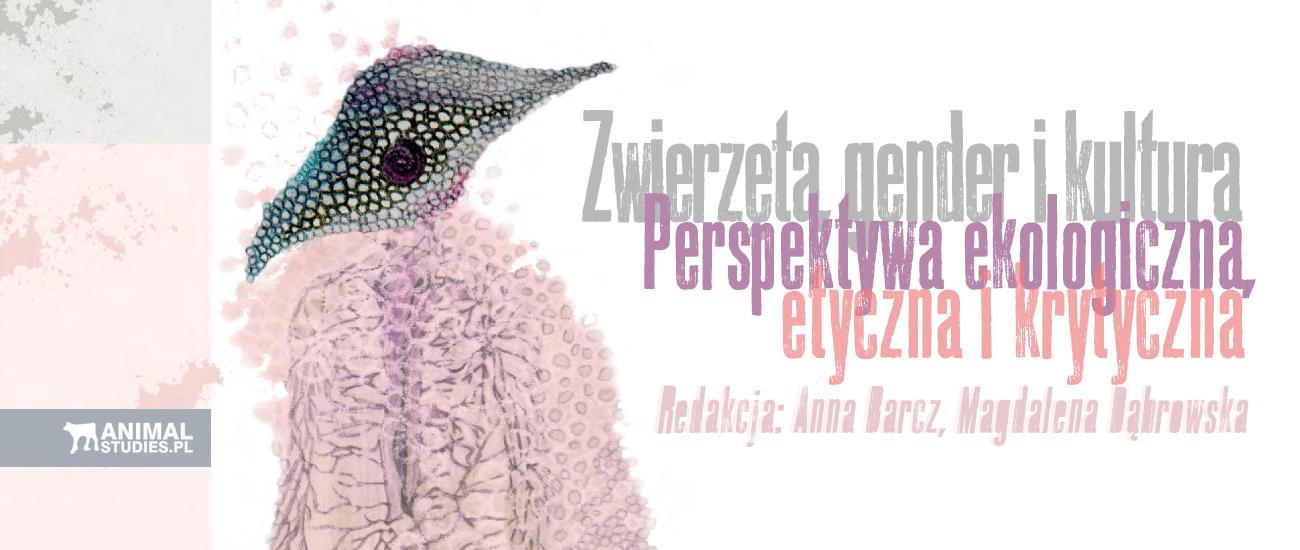 Zwierzęta, gender i kultura. Perspektywa ekologiczna, etyczna i krytyczna | AnimalStudies.pl