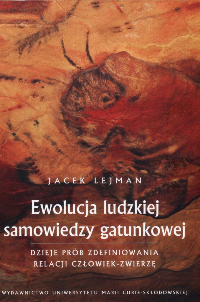 Ewolucja ludzkiej samowiedzy gatunkowej. Dzieje prób zdefiniowania relacji człowiek-zwierzę - Jacek Lejman - AnmalStudies.pl