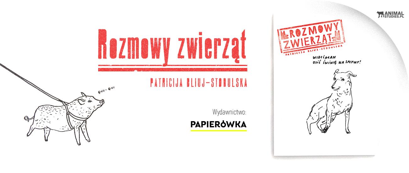 Rozmowy zwierząt - Patricija Bliuj- Stodulska - AnimalStudies.pl
